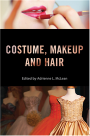 Adrienne McLean, Professor of Film and Aesthetic Studies at UTD, is the editor of the new book Costume, Makeup, and Hair.